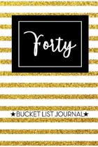 Forty Bucket List Journal: Cute 40th Birthday Gift for Women - Alternative to a Card Notebook- Great Christmas or Birthday Present for Her