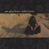 Jen Gloeckner - Miles Away