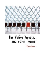 The Votive Wreath, and Other Poems