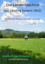 Die Landemaschine - Dot Landing System (DLS)