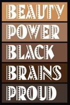 Beauty Power Black Brains Proud