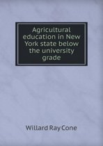 Agricultural Education in New York State Below the University Grade