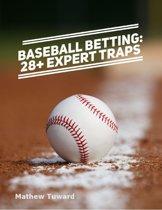 Baseball Betting: 28+ Expert Traps