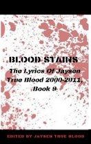 Blood Stains: The Lyrics Of Jaysen True Blood 2000-2011, Book 9