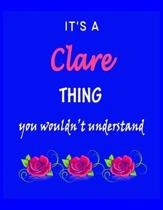 It's A Clare Thing You Wouldn't Understand: Clare First Name Personalized Journal 8.5 x 11 Notebook, Wide Ruled (Lined) blank pages Funny Cover for Gi