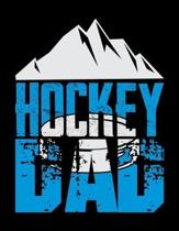 Hockey Dad: Music Journal For Recording Notes Of Songs Or To Use As A Music Notebook For Ice Hockey Lovers, Ice Hockey Players And