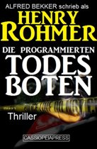 Henry Rohmer Thriller - Die programmierten Todesboten