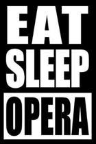 Eat Sleep Opera Cool Notebook for Drama Fanatics, College Ruled Journal