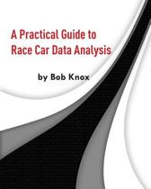A Practical Guide to Race Car Data Analysis
