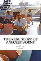 The Real Story of a Secret Agent