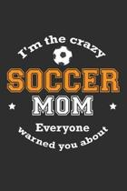 I'm The Crazy Soccer Mom Everyone Warned You About