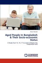 Aged People in Bangladesh & Their Socio-Economic Status