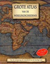 Grote Atlas Van De Wereldgeschiedenis - van de oorsprong der mensheid tot de huidige tijd