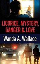 Licorice, Mystery, Danger & Love