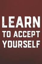 Learn To Accept Yourself