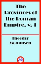 The Provinces of the Roman Empire, v. 1 (Illustrated)