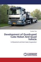 Development of Quadruped Cube Robot and Quad Vehicle