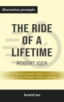 "Summary: ""The Ride of a Lifetime: Lessons Learned from 15 Years as CEO of the Walt Disney Company"" by Robert Iger - Discussion Prompts"