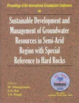 Sustainable Development and Management of Groundwater Resources in Semi-Arid Regions with Special Reference to Hard Rocks