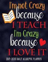 I'm Not Crazy Because I Teach I'm Crazy Because I Love It