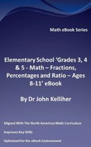 """Elementary School """"Grades 3, 4 & 5: Math – Fractions, Percentages and Ratio - Ages 8-11' eBook"""