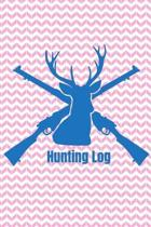 Hunting Log: Female Hunters Journal To Write In - Hunt Tracking Notebook - Record Hunting Season