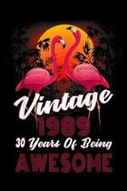 vintage 1989 30 years of being awesome: Flamingo 30th Birthday 30 Years Of Being Awesome Journal/Notebook Blank Lined Ruled 6x9 100 Pages