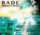 Bade - Miracle Wave