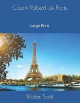 Count Robert of Paris: Large Print