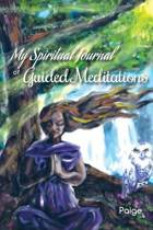 My Spiritual Journal of Guided Meditations