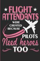 Flight Attendants Were Created Because Pilots Need Heroes Too