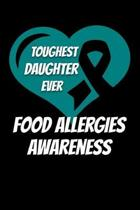 Toughest Daughter Ever Food Allergies Awareness: Food Allergy Journal 6x9 120 Pages Blank Lined Paperback