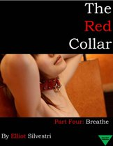 The Red Collar Part Four: Breathe
