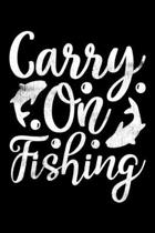 Carry On Fishing: A Blank College Rule Lined 6x9 110 page Notebook Journal For Fisherman And People Who Love Fishing.