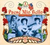 Paese Mio Bello. Italian-American Recordings