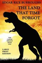 The Land That Time Forgot - Large Print Edition