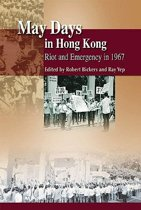 May Days in Hong Kong - Riot and Emergency in 1967