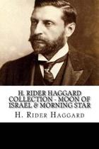 H. Rider Haggard Collection - Moon of Israel & Morning Star