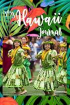 My Hawaii Journal: Notebook Journal For Travel To Hawaii Lined Pages, Maps, Things To-Do List For Hawaiian Islands Hawaiian Islands Diary