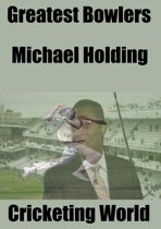 Great Bowlers: Michael Holding