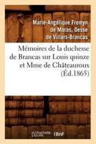 Memoires de la Duchesse de Brancas Sur Louis Quinze Et Mme de Chateauroux (Ed.1865)
