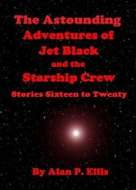 The Astounding Adventures of Jet Black and the Starship Crew