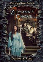Zoysana's Choice, The Petrellan Saga Begins