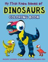 My First Know Names of Dinosaurs Coloring Book