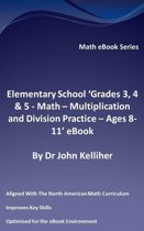 """Elementary School """"Grades 3, 4 & 5: Math – Multiplication and Division Practice - Ages 8-11' eBook"""