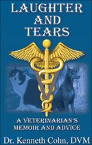 """Laughter and Tears """"A Veterinarian's Memoir and Advice"""""""