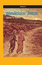 pimātisiw Jesus