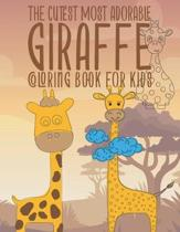 The Cutest Most Adorable Giraffe Coloring Book For Kids: 25 Fun Designs For Boys And Girls - Perfect For Young Children Preschool Elementary Toddlers