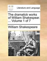 The Dramatick Works of William Shakespear. ... Volume 1 of 7