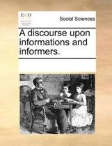 A Discourse Upon Informations and Informers